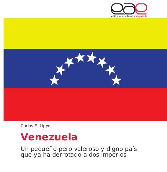 Venezuela Un pequeño pero valeroso y digno país que ya ha derrotado a dos imperios