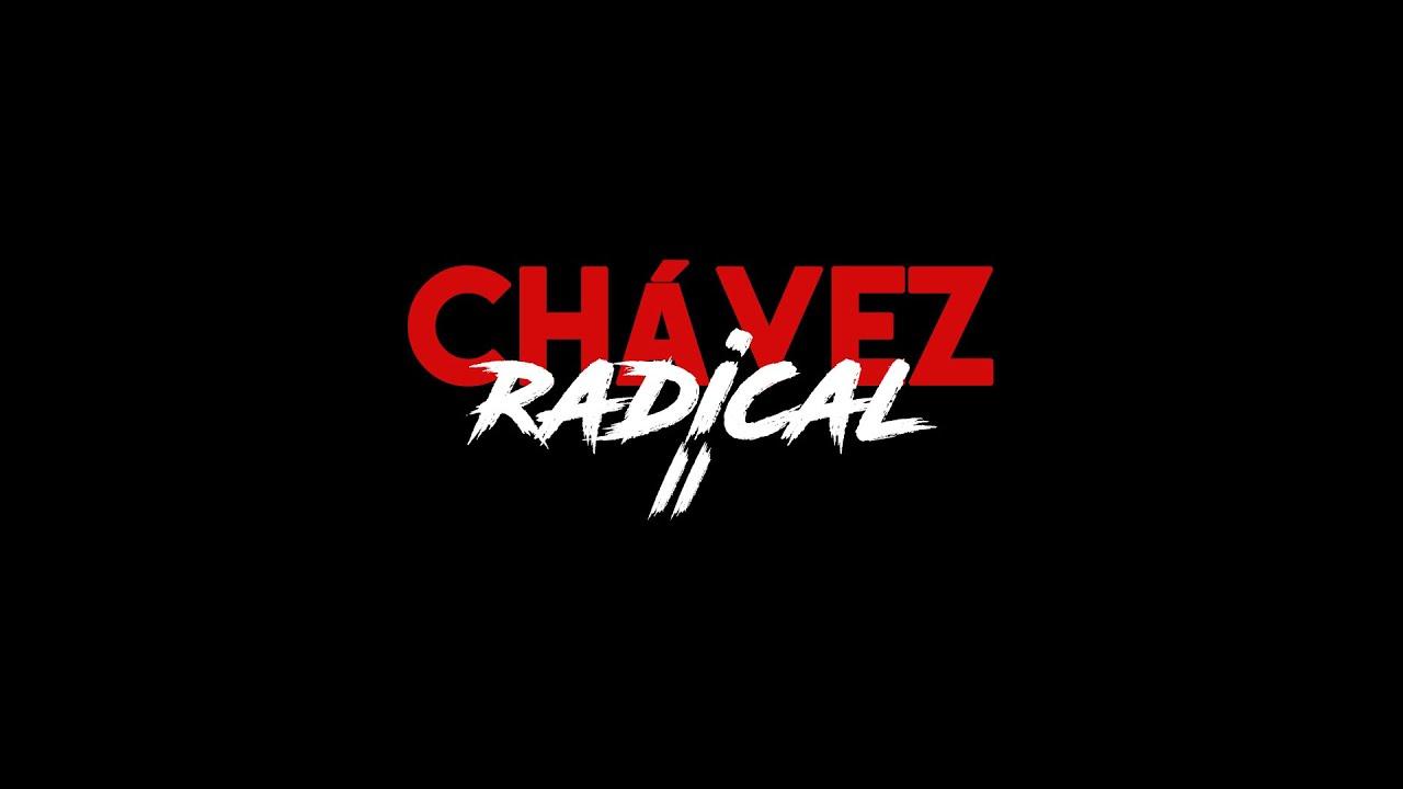 Chávez Radical II: