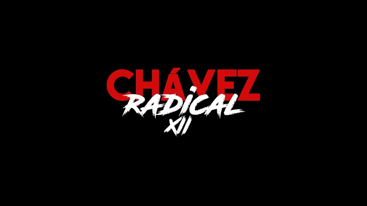 Chávez Radical XII: