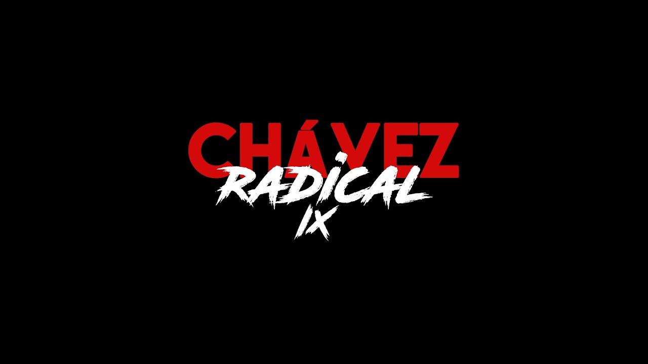 Chávez Radical IX: