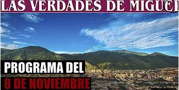 Vea el PROGRAMA COMPLETO DEL 8 DE NOVIEMBRE   Miguel Salazar   Las Verdades de Miguel